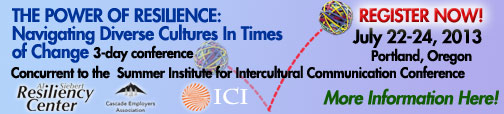 Resiliency Center Summer Institute for Intercultural Communication Workshop 'save the date' july 22-24, 2013